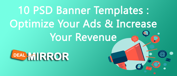10 PSD Banner Templates: Optimize Your Ads & Increase Your Revenue