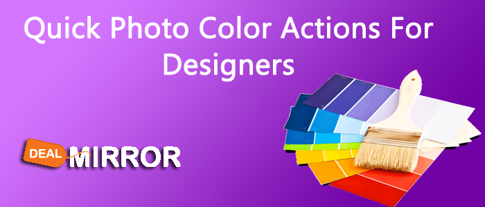 10+Graphics: Quick Photo Color Actions For Designers
