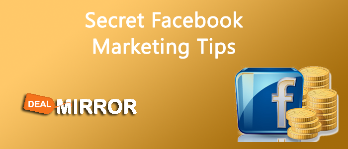 5 Secret Facebook Marketing Tips