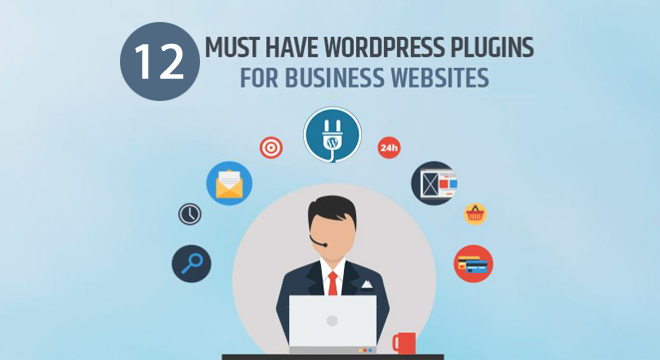12 Must Have WordPress Plugins for Business Websites in 2016