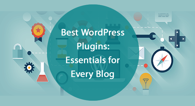 15 Best WordPress Plugins: Essentials for Every Blog
