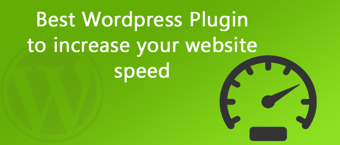 10 Best WordPress Plugin to increase your website speed 2018