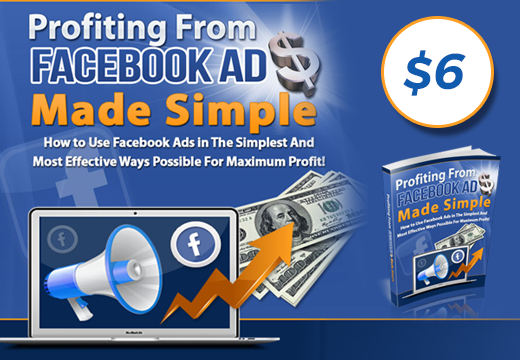 How to Facebook Ads Made Simple and Earn Maximum Profit