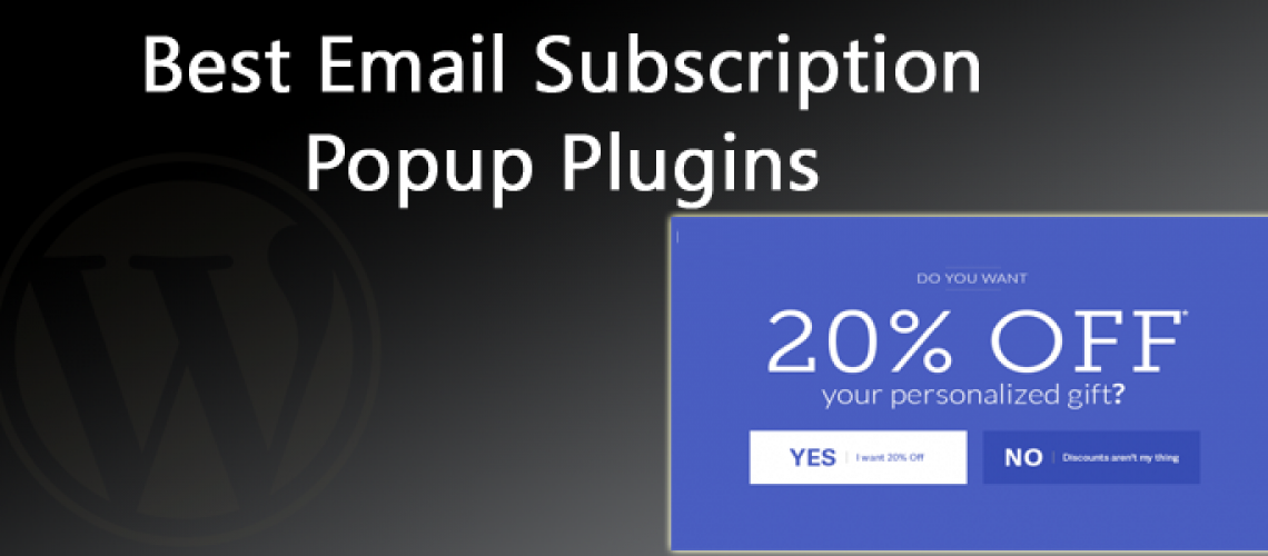 15 Best Email Subscription Popup Plugins for WordPress 2018