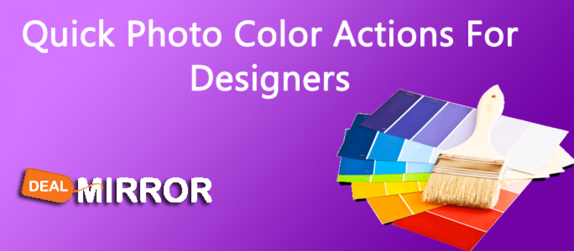 Quick Photo Color Actions For Designers-Dealmirror